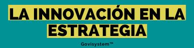 Govisystem: la innovación en la estrategia.
